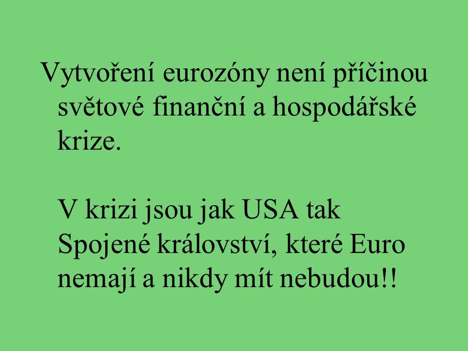 Vytvoření eurozóny není příčinou světové finanční a hospodářské krize