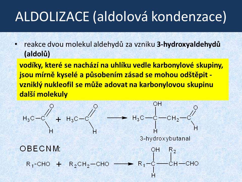 ALDOLIZACE (aldolová kondenzace)