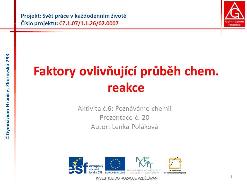 Faktory ovlivňující průběh chem. reakce