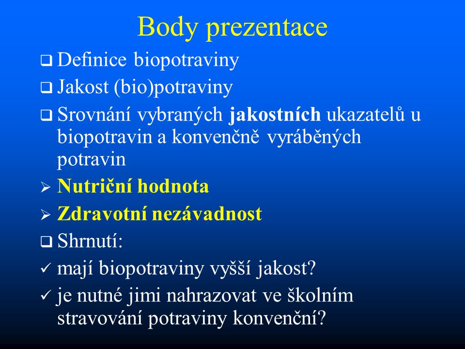 Body prezentace Definice biopotraviny Jakost (bio)potraviny