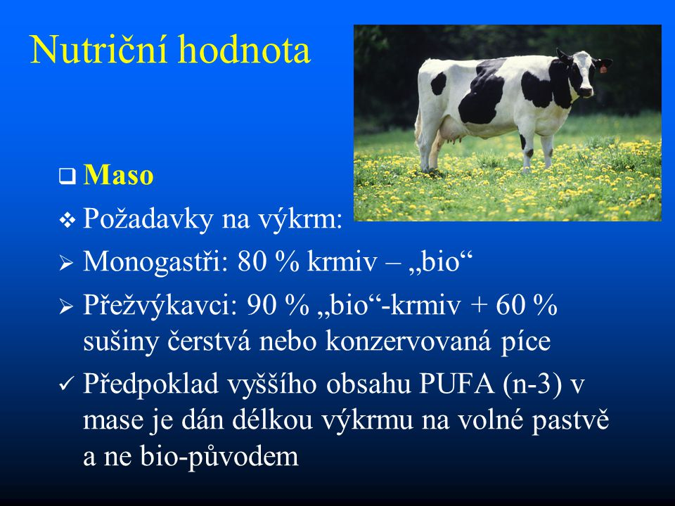 Nutriční hodnota Maso Požadavky na výkrm: