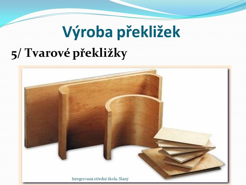 Výroba překližek 5/ Tvarové překližky Integrovaná střední škola, Slaný