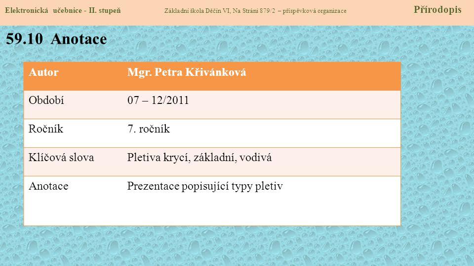 59.10 Anotace Autor Mgr. Petra Křivánková Období 07 – 12/2011 Ročník