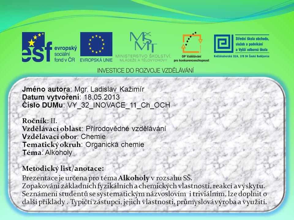 Jméno autora: Mgr. Ladislav Kažimír Datum vytvoření: 18.05.2013