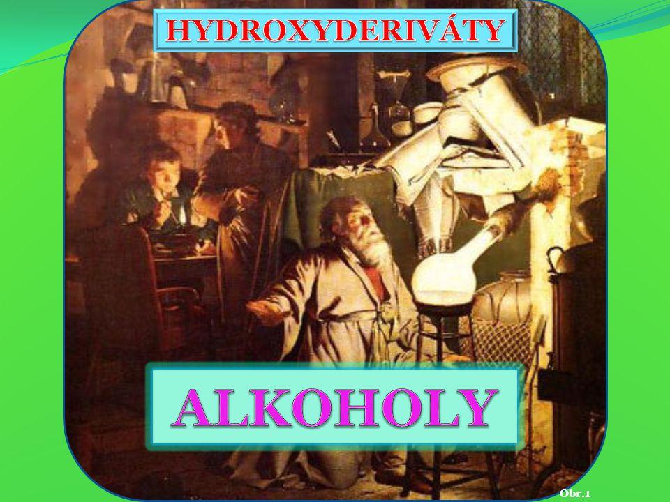 Hydroxyderiváty ALKOHOLY Obr.1