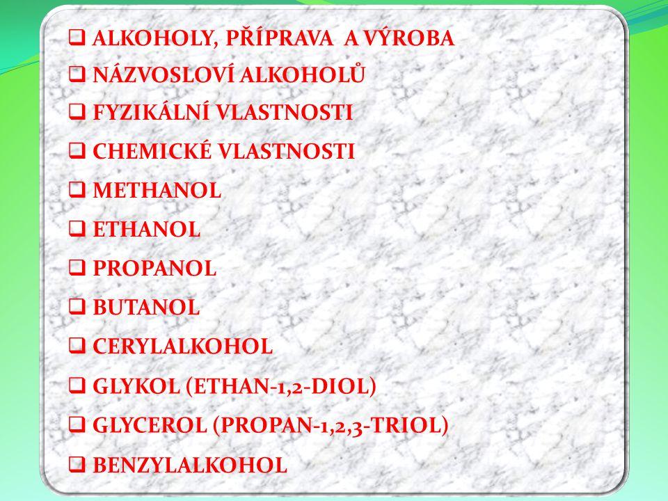 ALKOHOLY, PŘÍPRAVA A VÝROBA