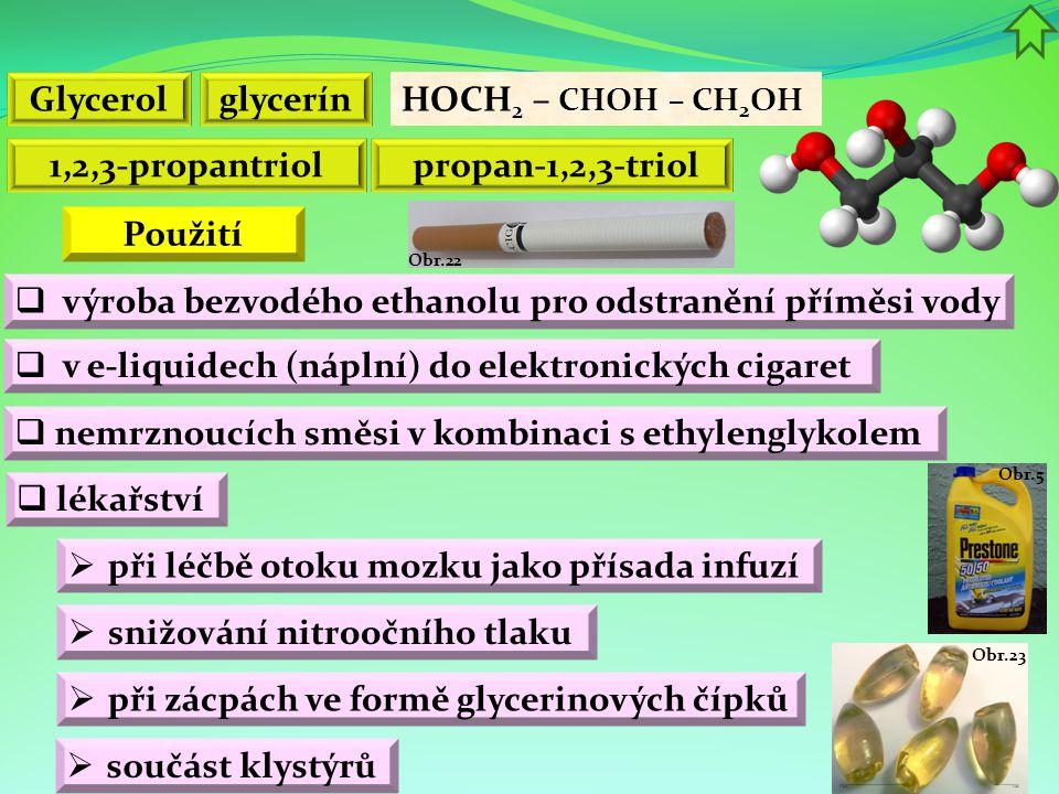 Glycerol glycerín 1,2,3-propantriol Použití