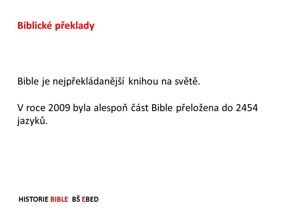 Bible je nejpřekládanější knihou na světě.