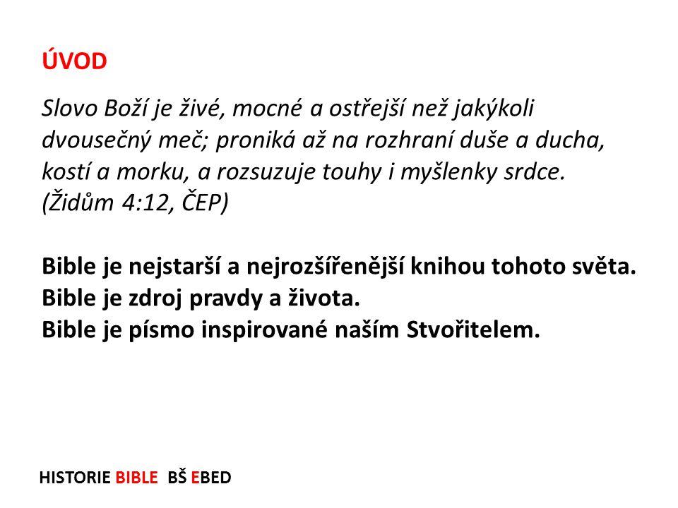 Bible je nejstarší a nejrozšířenější knihou tohoto světa.