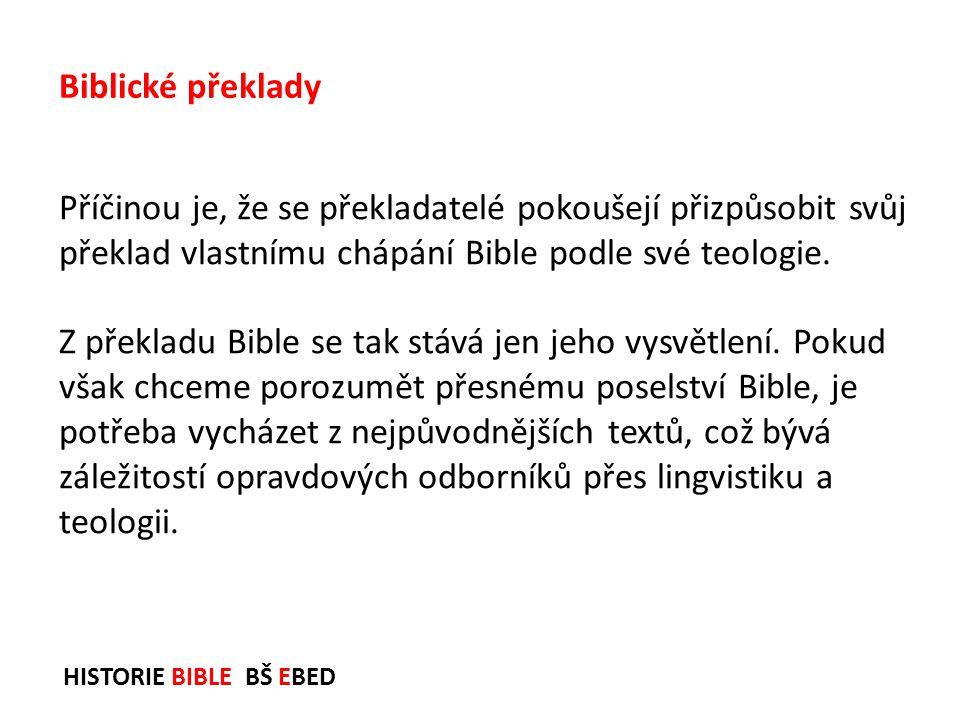 Biblické překlady Příčinou je, že se překladatelé pokoušejí přizpůsobit svůj překlad vlastnímu chápání Bible podle své teologie.
