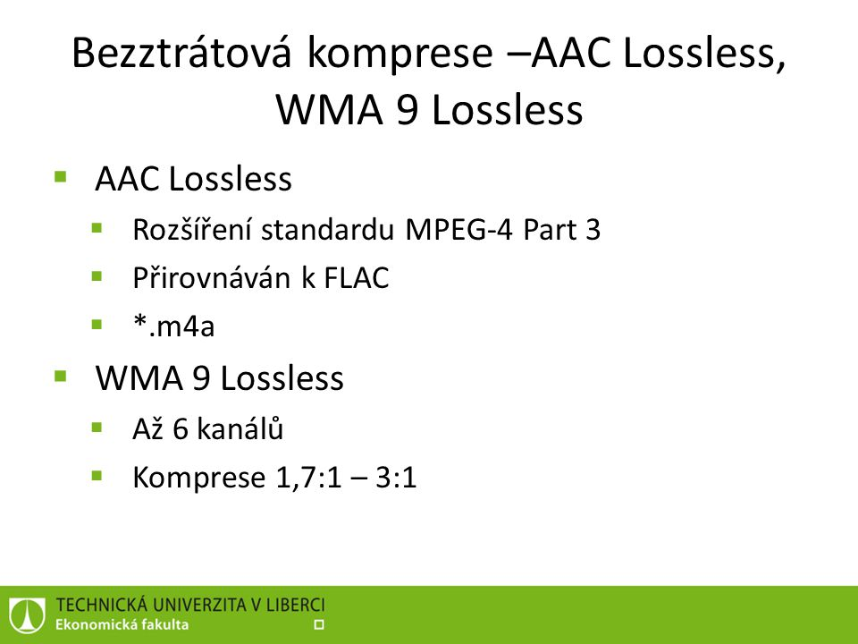 Bezztrátová komprese –AAC Lossless, WMA 9 Lossless