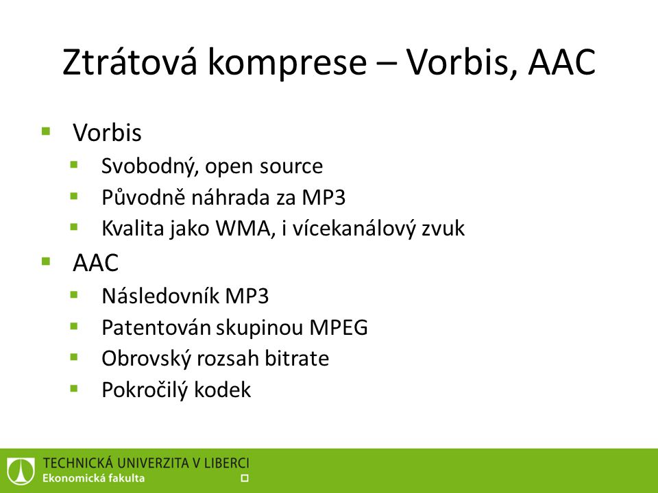 Ztrátová komprese – Vorbis, AAC