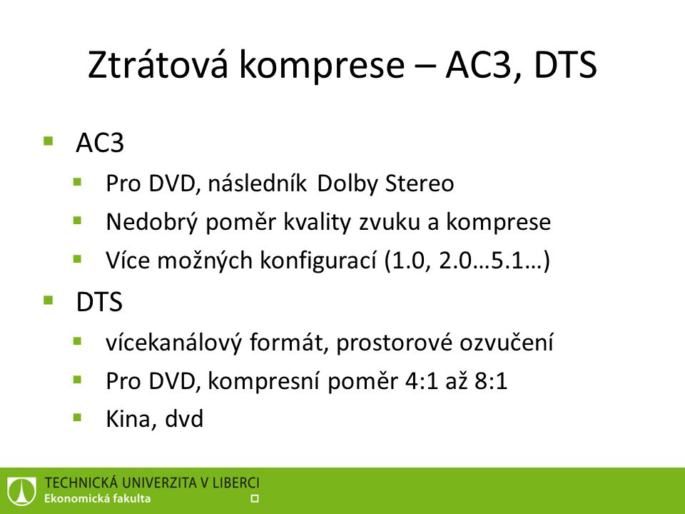 Ztrátová komprese – AC3, DTS