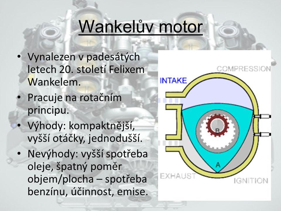 Wankelův motor Vynalezen v padesátých letech 20. století Felixem Wankelem. Pracuje na rotačním principu.