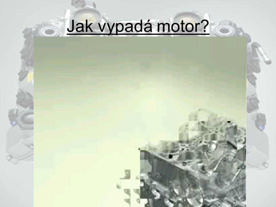 Jak vypadá motor