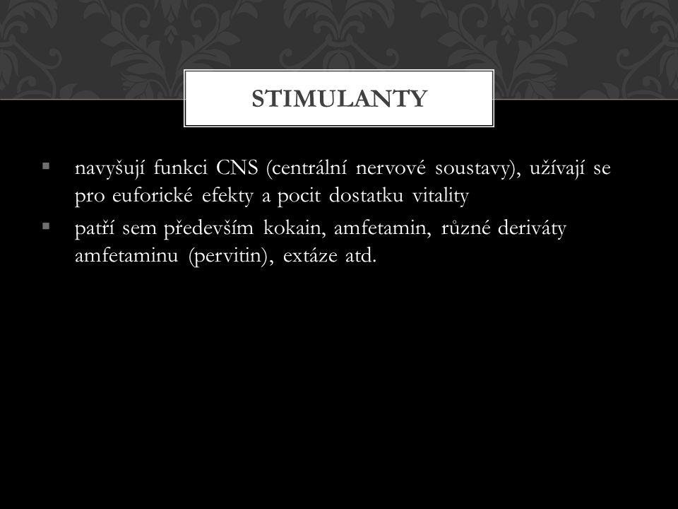 STIMULAnty navyšují funkci CNS (centrální nervové soustavy), užívají se pro euforické efekty a pocit dostatku vitality.