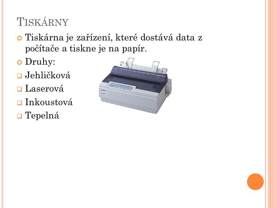 Tiskárny Tiskárna je zařízení, které dostává data z počítače a tiskne je na papír. Druhy: Jehličková.