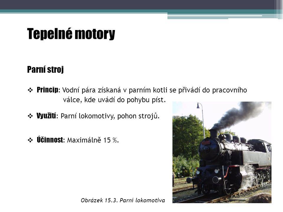 Tepelné motory Parní stroj