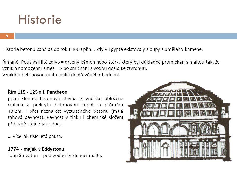 Historie Historie betonu sahá až do roku 3600 př.n.l, kdy v Egyptě existovaly sloupy z umělého kamene.