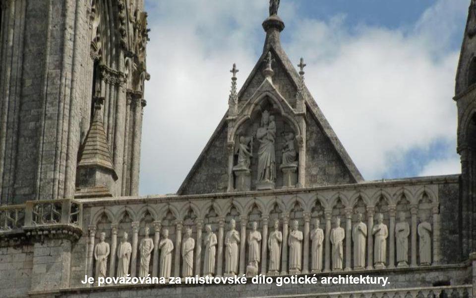 Je považována za mistrovské dílo gotické architektury.