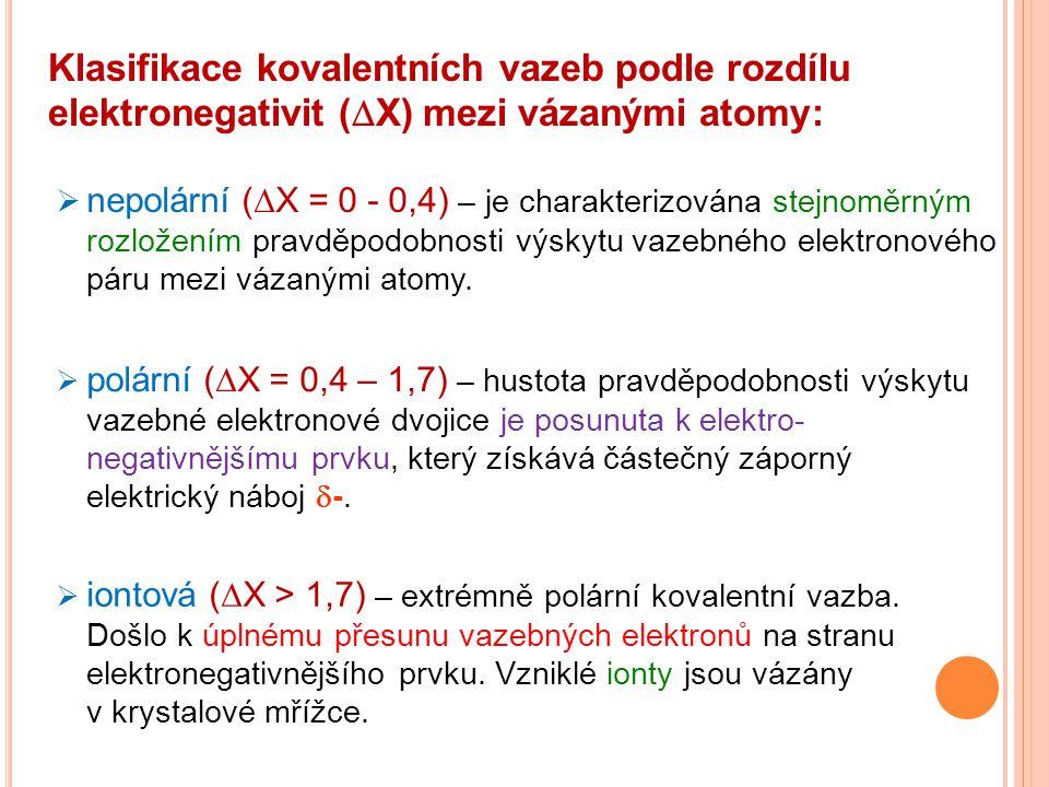 Klasifikace kovalentních vazeb podle rozdílu elektronegativit (DX) mezi vázanými atomy: