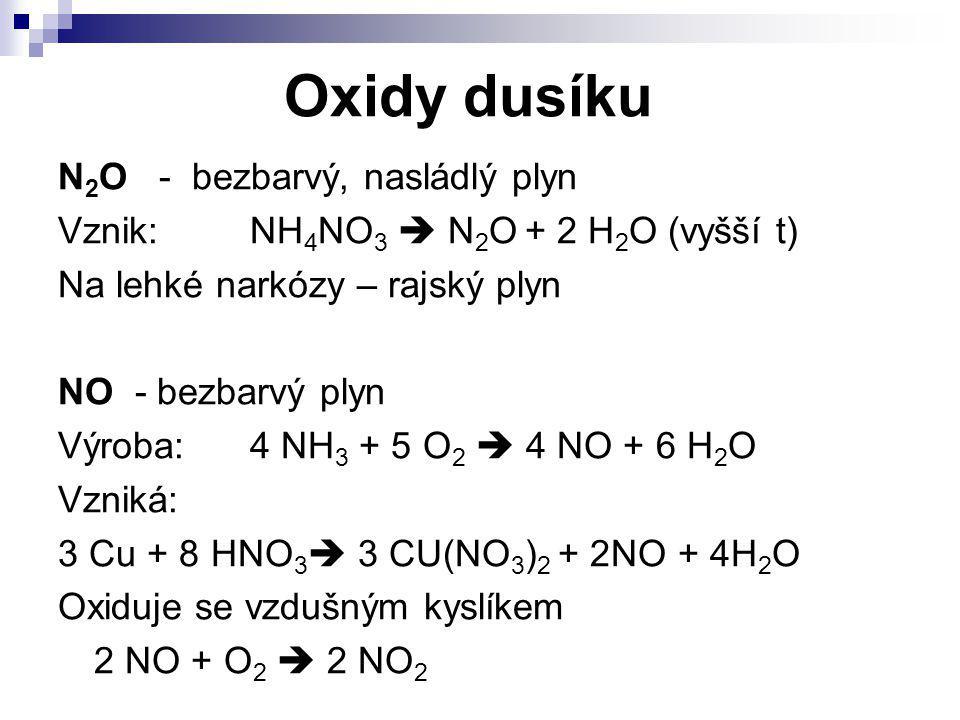 Oxidy dusíku N2O - bezbarvý, nasládlý plyn