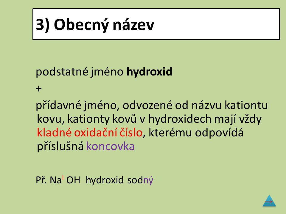 3) Obecný název podstatné jméno hydroxid +