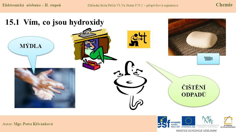 15.1 Vím, co jsou hydroxidy MÝDLA ČIŠTĚNÍ ODPADŮ