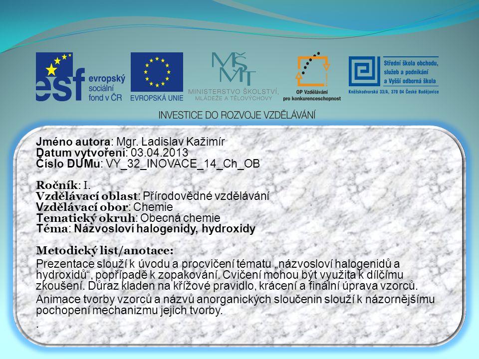 Jméno autora: Mgr. Ladislav Kažimír Datum vytvoření: 03.04.2013