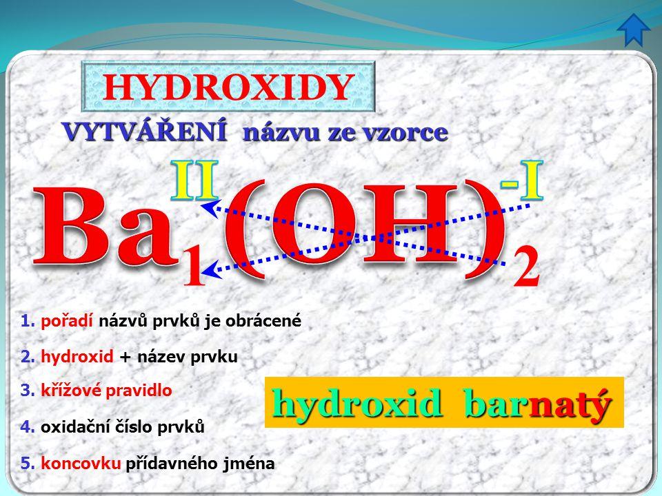 (OH) Ba 1 2 II -I HYDROXIDY hydroxid bar natý