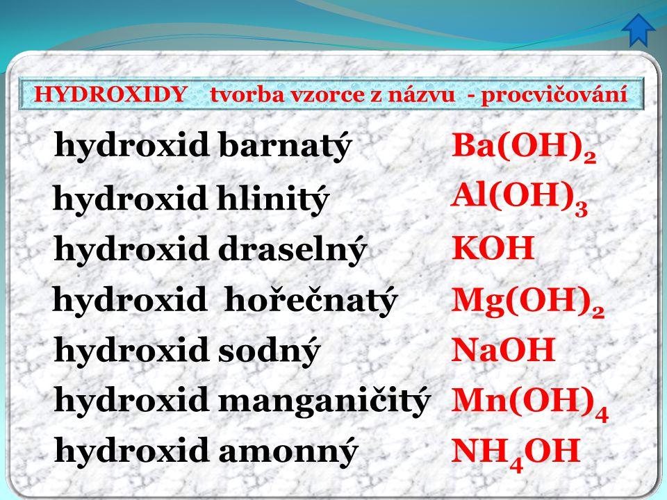 HYDROXIDY tvorba vzorce z názvu - procvičování