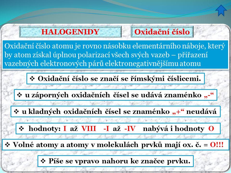HALOGENIDY Oxidační číslo