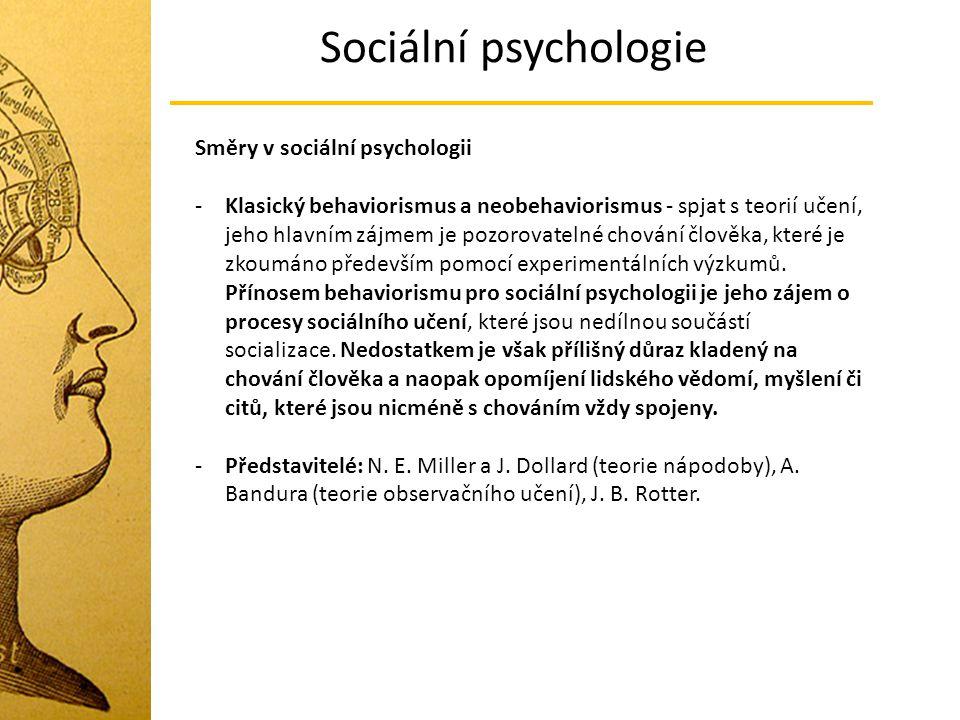 Sociální psychologie Směry v sociální psychologii