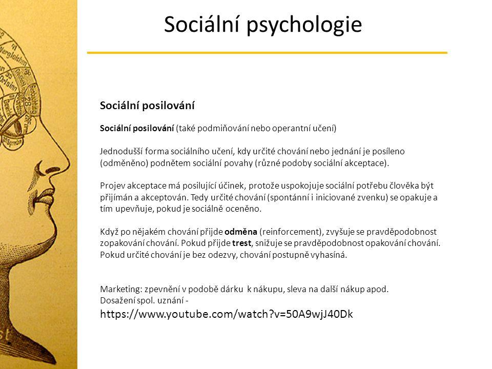 Sociální psychologie Sociální posilování