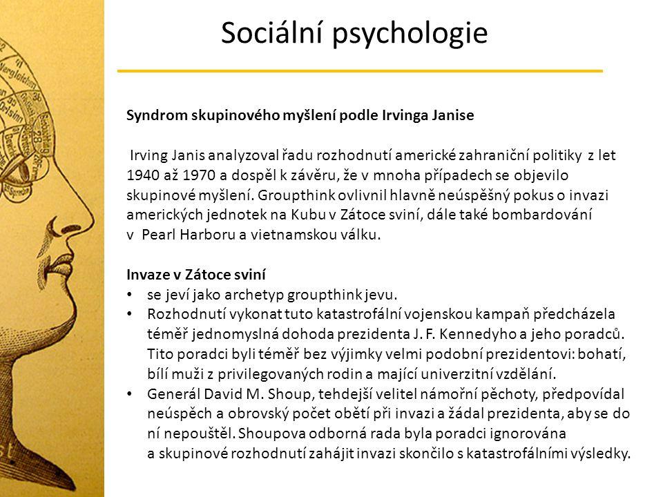 Sociální psychologie Syndrom skupinového myšlení podle Irvinga Janise