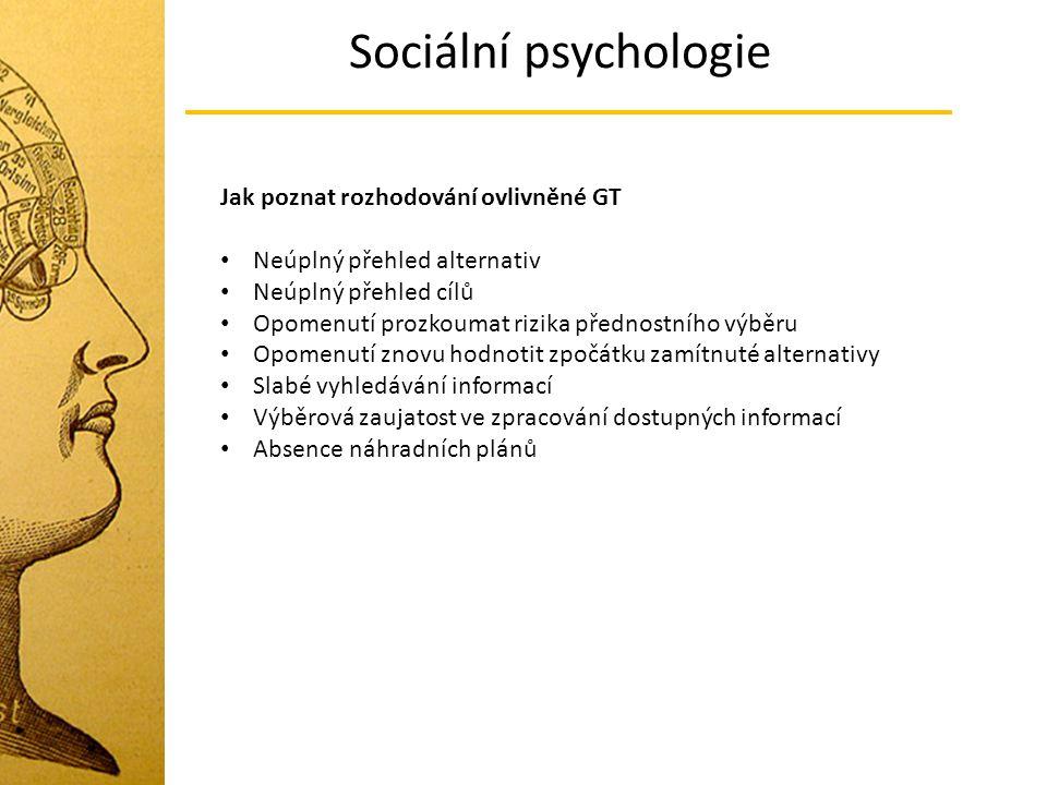 Sociální psychologie Jak poznat rozhodování ovlivněné GT