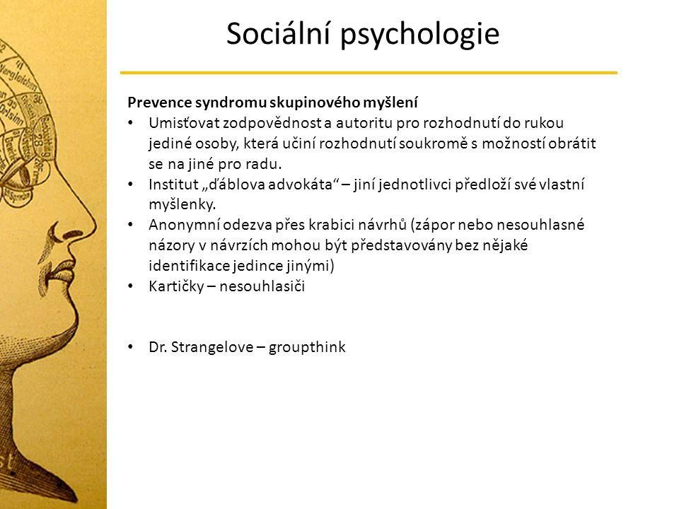 Sociální psychologie Prevence syndromu skupinového myšlení