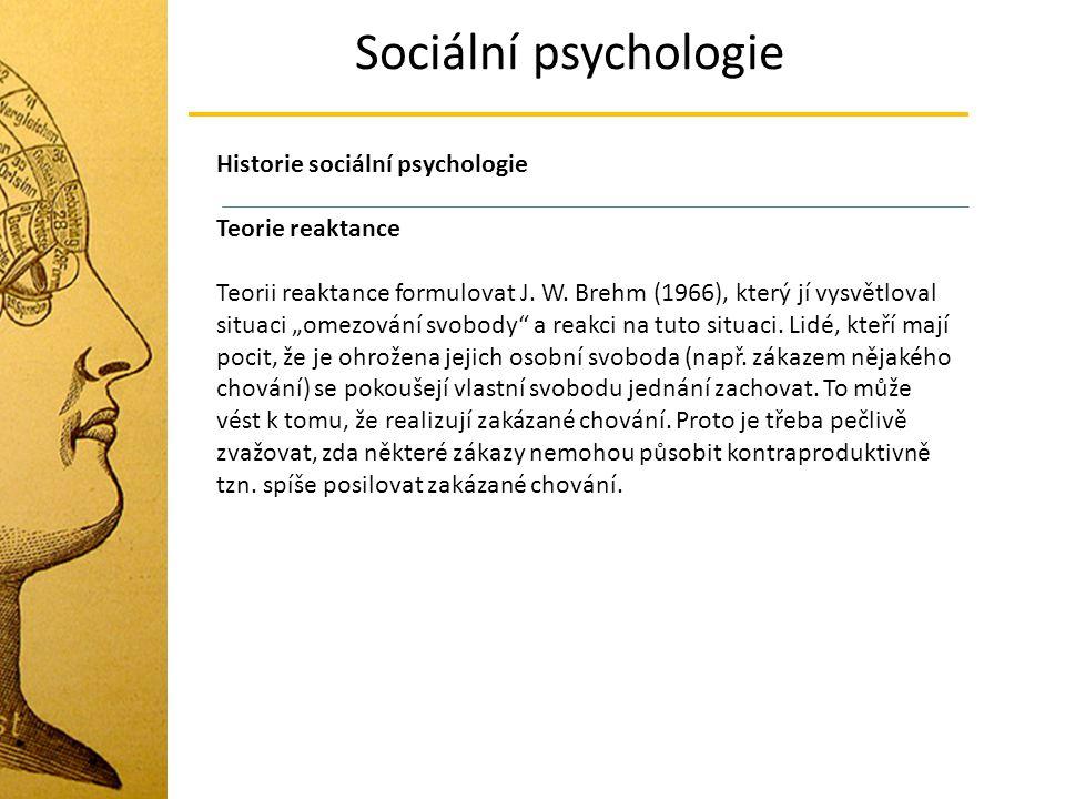 Sociální psychologie Historie sociální psychologie Teorie reaktance