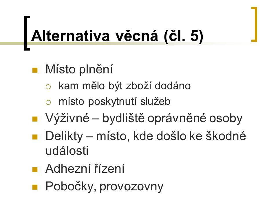 Alternativa věcná (čl. 5)