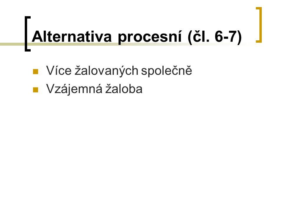 Alternativa procesní (čl. 6-7)