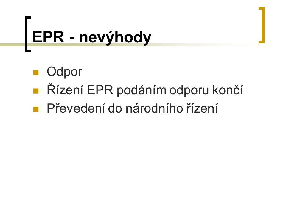 EPR - nevýhody Odpor Řízení EPR podáním odporu končí