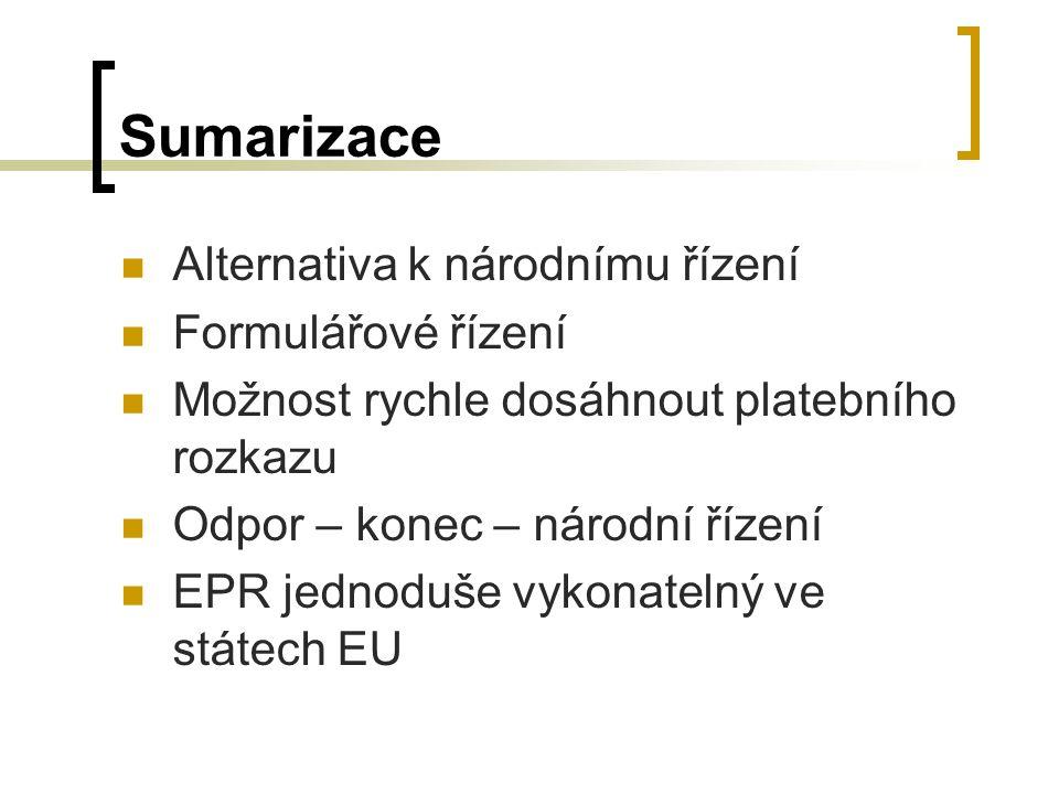 Sumarizace Alternativa k národnímu řízení Formulářové řízení