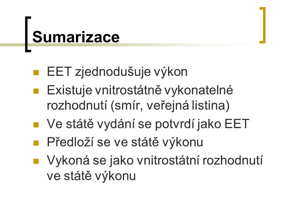 Sumarizace EET zjednodušuje výkon