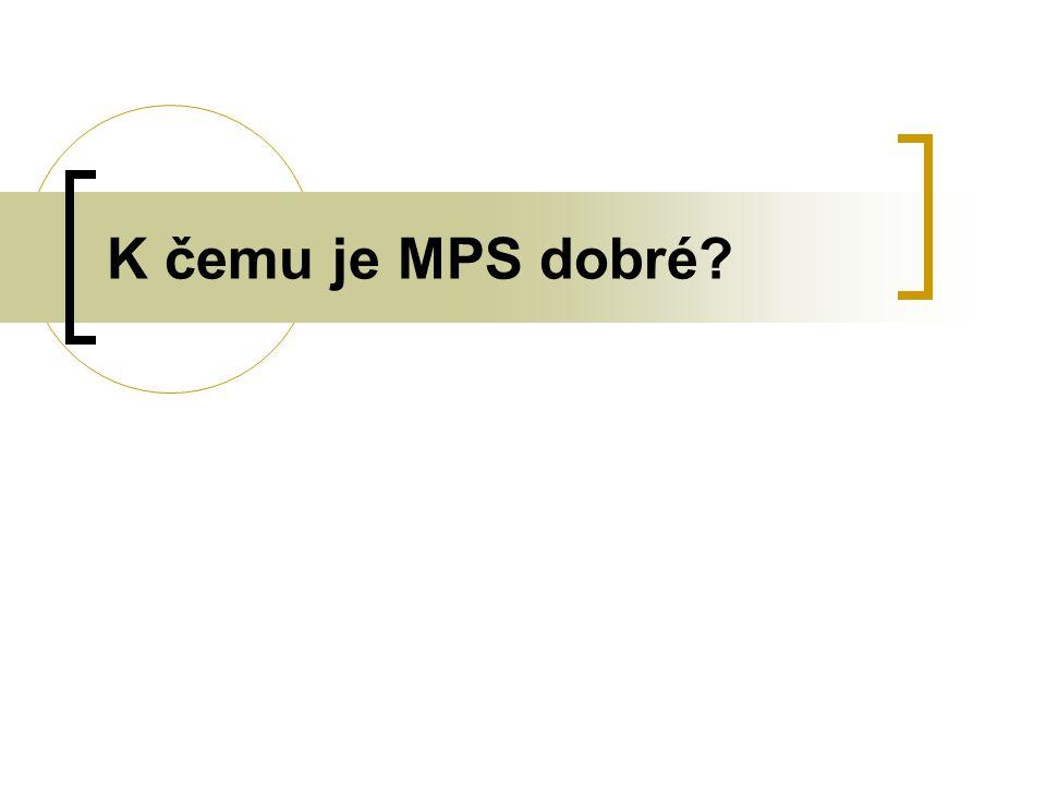 K čemu je MPS dobré