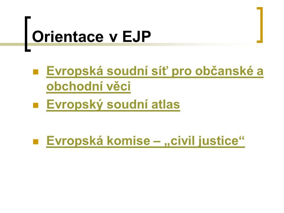 Orientace v EJP Evropská soudní síť pro občanské a obchodní věci