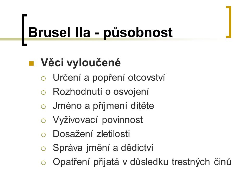 Brusel IIa - působnost Věci vyloučené Určení a popření otcovství