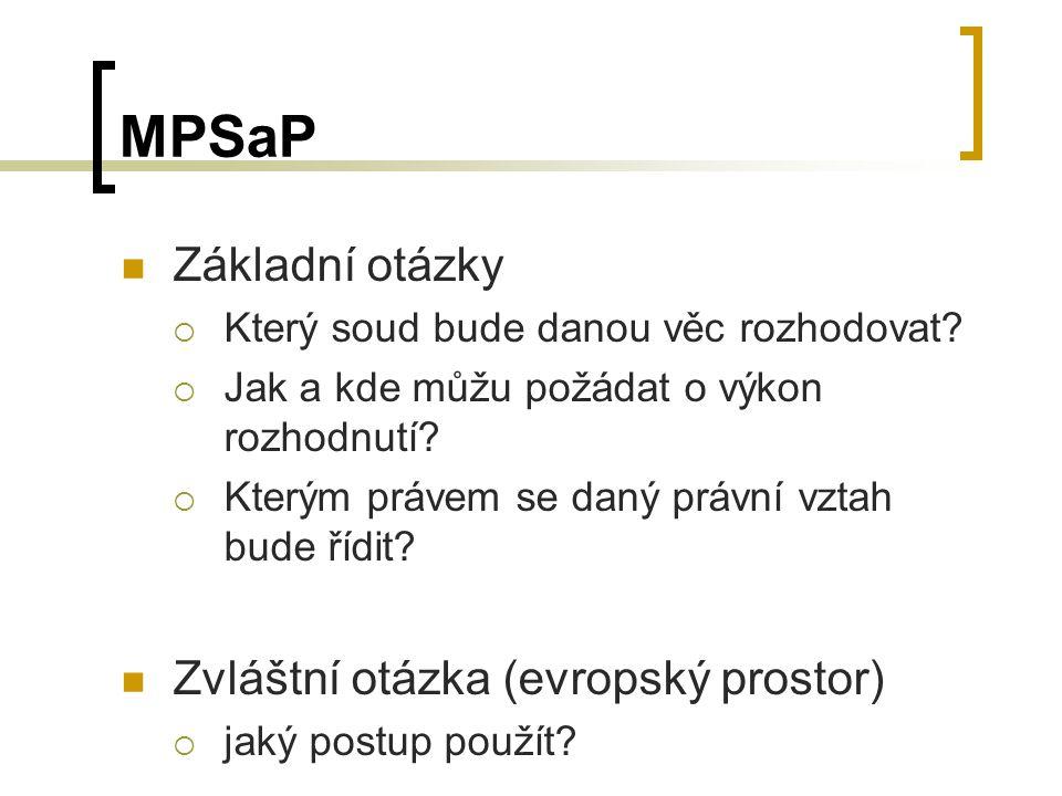 MPSaP Základní otázky Zvláštní otázka (evropský prostor)