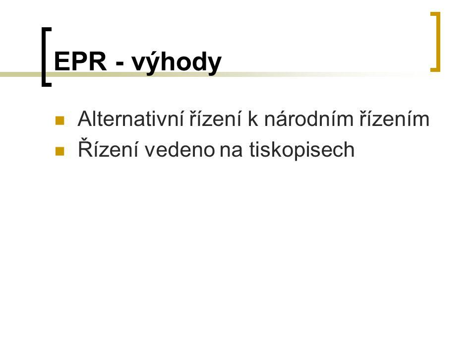 EPR - výhody Alternativní řízení k národním řízením