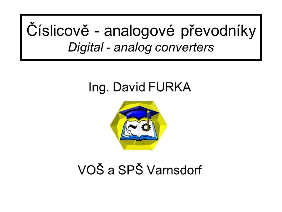 Číslicově - analogové převodníky Digital - analog converters
