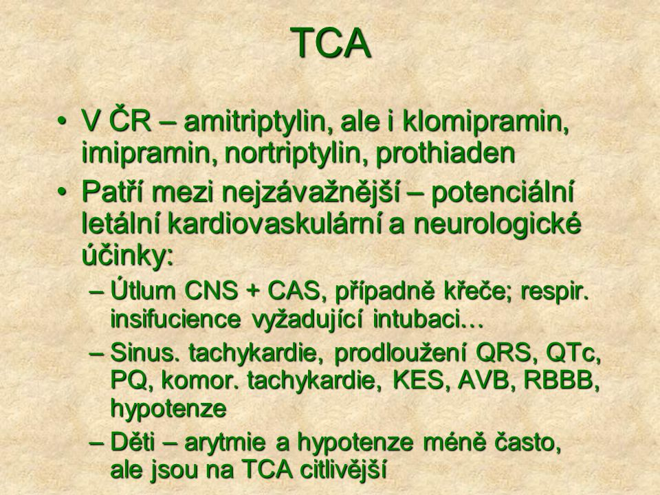TCA V ČR – amitriptylin, ale i klomipramin, imipramin, nortriptylin, prothiaden.